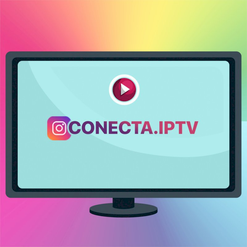 IPTV CONECTA - TODOS OS CANAIS LIBERADOS + BRINDE