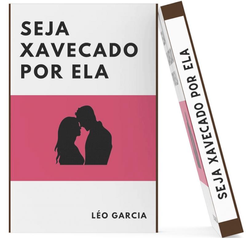 Curso de relacionamentos em PDF Seja Xavecado por Ela