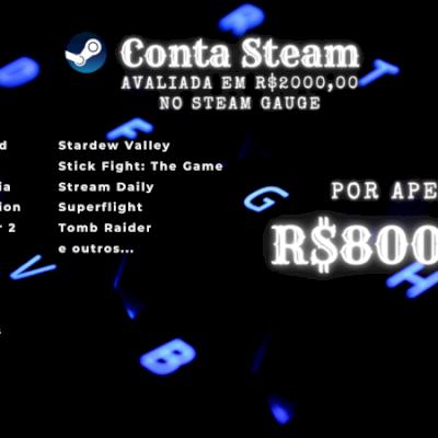 Conta Steam - Avaliada em R$2000,00 - Preço Negociável
